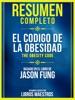 Resumen Completo: El Codigo De La Obesidad (The Obesity Code) - Basado En El Libro De Jason Fung