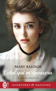 La saga des Westcott (Tome 3) - Celui qui m'épousera Par Mary Balogh