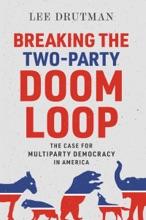 Breaking the Two-Party Doom Loop