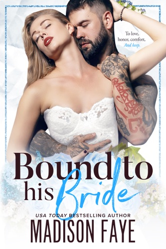 Madison Faye - Bound To His Bride