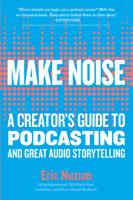 Eric Nuzum - Make Noise artwork