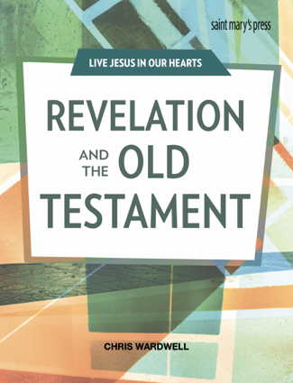 REVELATION AND THE OLD TESTAMENT - Chris Wardwell