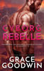 Cyborg Rebelle - Grace Goodwin