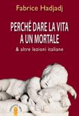 Perché dare la vita a un mortale Book Cover