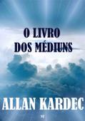 O Livro dos Médiuns Book Cover