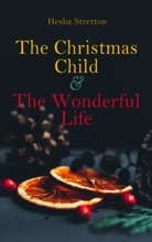 The Christmas Child & The Wonderful Life