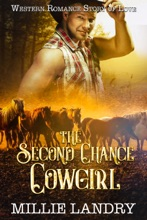 The Second Chance Cowgirl : Contemporary Western Fiction (Western Romance Story Of Love Vol 1)