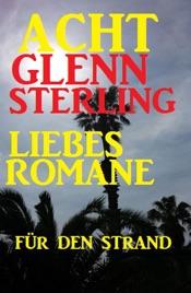 Download and Read Online Acht Glenn Stirling Liebesromane für den Strand
