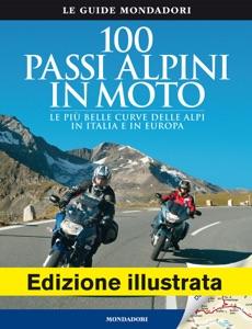 100 passi alpini in moto Book Cover