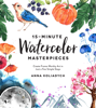 Anna Koliadych - 15-Minute Watercolor Masterpieces artwork