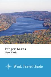 Finger Lakes (New York) - Wink Travel Guide