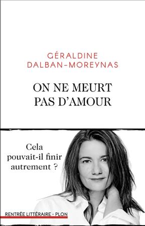On ne meurt pas d'amour - Géraldine Dalban-Moreynas