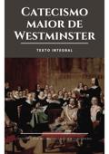 Catecismo Maior de Westminster Book Cover