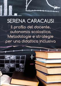 Il profilo del docente, autonomia scolastica, metodologie e strategie per una didattica inclusiva Libro Cover