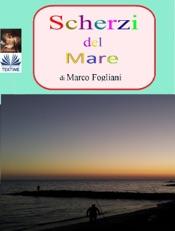 Download and Read Online Scherzi Del Mare
