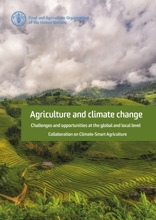 Agriculture and Climate Change: Challenges and Opportunities at the Global and Local Level - Collaboration on Climate-Smart Agriculture