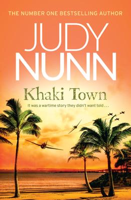 Judy Nunn - Khaki Town book