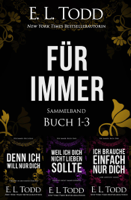 E. L. Todd - Für Immer Sammelband: Buch 1-3 artwork