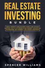 Real Estate Investing Bundle: Rental Property Guide, No Money Down & Long-Distance Investing, How to Flip & Rehab Houses, Property Wholesaling for Beginners, and Commercial Real Estate & Apartments
