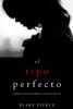 Blake Pierce - El Tipo Perfecto (Thriller de suspense psicológico con Jessie Hunt—Libro Dos) portada