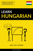 Learn Hungarian: Quick / Easy / Efficient: 2000 Key Vocabularies