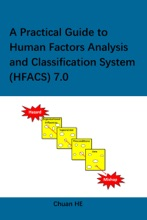 A Practical Guide to Human Factors Analysis and Classification System (HFACS) 7.0