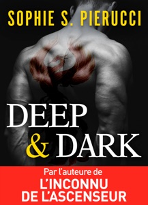 Deep and Dark Par Sophie S. Pierucci