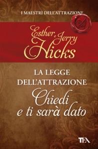 La legge dell'attrazione - Chiedi e ti sarà dato da Esther e Jerry Hicks Copertina del libro