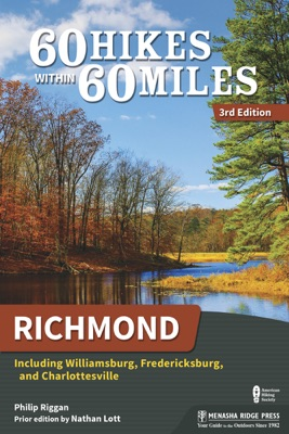60 Hikes Within 60 Miles: Richmond