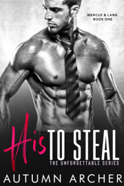 His to Steal - Autumn Archer book summary