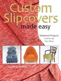 Custom Slipcovers Made Easy
