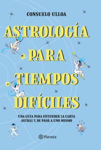 Astrología para tiempos difíciles Book Cover