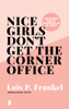 Lois P. Frankel - Nice girls don't get the corner office kunstwerk