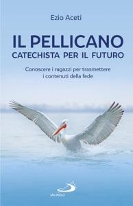 Il pellicano: catechista per il futuro Book Cover