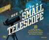 See It with a Small Telescope - Will Kalif