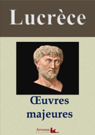 Lucrèce : Oeuvres majeures et annexes (annotées, illustrées)