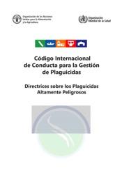 Download and Read Online Código Internacional de Conducta para la Gestión de Plaguicidas. Directrices sobre los Plaguicidas Altamente Peligrosos
