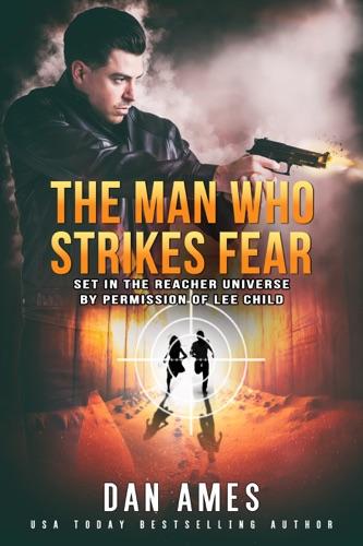 Dan Ames - The Jack Reacher Cases (The Man Who Strikes Fear)