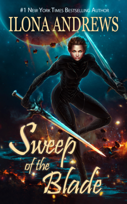 Ilona Andrews - Sweep of the Blade book
