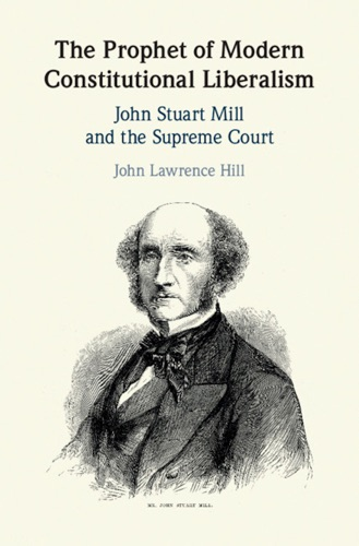 John Lawrence Hill - The Prophet of Modern Constitutional Liberalism