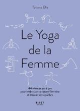 Le Yoga de la Femme - 44 séances pas à pas pour embrasser sa nature féminine et trouver son équilibre