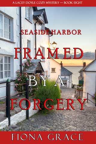 Framed by a Forgery (A Lacey Doyle Cozy Mystery—Book 8) PDF Download
