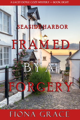 Framed by a Forgery (A Lacey Doyle Cozy Mystery—Book 8) Book