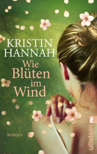 Kristin Hannah - Wie Blüten im Wind