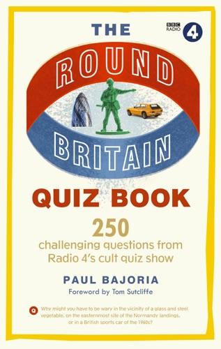 Paul Bajoria - The Round Britain Quiz Book