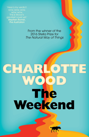 The Weekend - Charlotte Wood