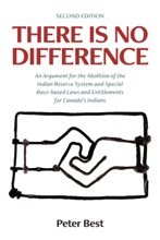 There Is No Difference: An Argument for the Abolition of the Indian Reserve System and Special Race-based Laws and Entitlements for Canada's Indians