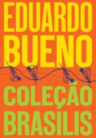 Eduardo Bueno - Box Coleção Brasilis artwork