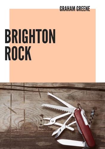 Graham Greene - Brighton Rock