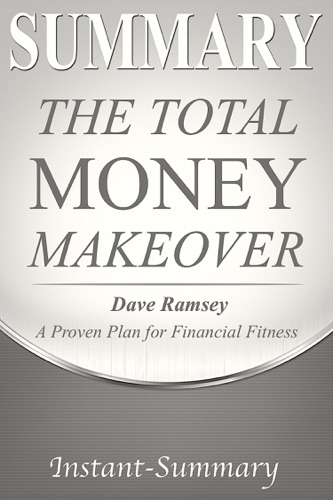 Instant-Summary - The Total Money Makeover